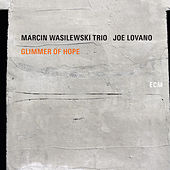 Glimmer Of Hope di Marcin Wasilewski Trio