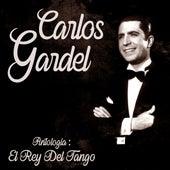 Antología: El Rey del Tango (Remastered) de Carlos Gardel