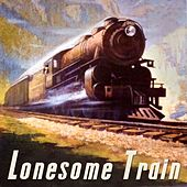 Lonesome Train by Various Artists