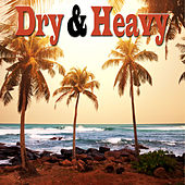 Dry & Heavy by Various Artists