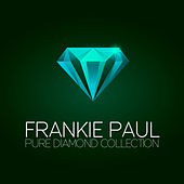 Pure Diamond Collection by Frankie Paul