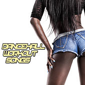 Dancehall Workout Songs 2018 de Various Artists