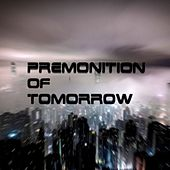 Premonition Of Tomorrow by Arden Forest