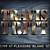 Live at Pleasure Island '97 by Travis Tritt
