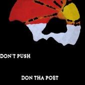 Don't Push de Don Tha Poet