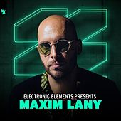 Electronic Elements presents Maxim Lany van Maxim Lany