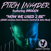 How We Used 2 Be (2020 Remixes) de Pitch Invader