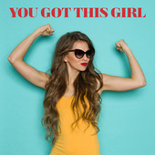 You Got This Girl de Various Artists