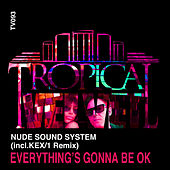 Everything's Gonna Be OK by Nude Sound System