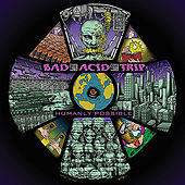 Humanly Possible by Bad Acid Trip