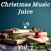 Christmas Music Juice Vol.1 by Various Artists