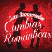Las Inmorteles Cumbias Románticas by Various Artists