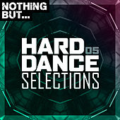 Nothing But... Hard Dance Selections, Vol. 05 de Various Artists