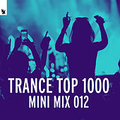 Trance Top 1000 (Mini Mix 012) - Armada Music di Various Artists