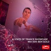 A State Of Trance Showcase - Mix 004: Ben Gold van Ben Gold