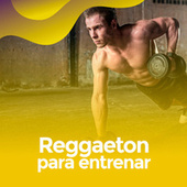 Reggaeton para entrenar by Various Artists