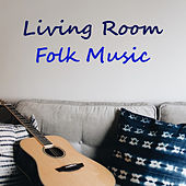Living Room Folk Music by Various Artists