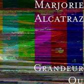 Grandeur Ou by Marjorie Alcatraz
