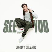 See You by Johnny Orlando