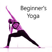 Beginner's Yoga by Various Artists