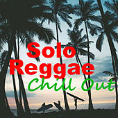 Solo Reggae Chill Out de Various Artists