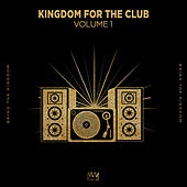 Kingdom For The Club Vol. 1 von Various Artists