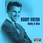 Bobby Is Blue by Bobby Vinton