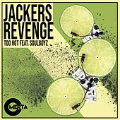 Too Hot de Jackers Revenge