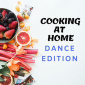 Cooking At Home - Dance Edition van Various Artists