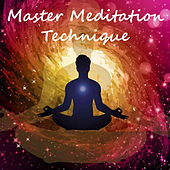 Master Meditation Technique by Various Artists