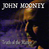Truth of the Matter by John Mooney