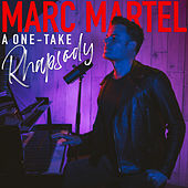 A One-Take Rhapsody by Marc Martel
