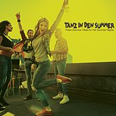 Tanz in Den Sommer: Fresh Summer Vibes for Hot Summer Nights by Various Artists
