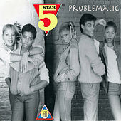 Problematic by Five Star