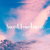 Sweet Loneliness by Cynthia
