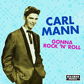 Gonna Rock 'N' Roll by Carl Mann