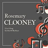 I Let a Song Go out of My Heart de Rosemary Clooney