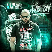 We On by Big Menace