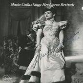 Maria Callas Sings Her Great Opera Revivals von Maria Callas