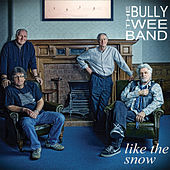 Like the Snow de The Bully Wee Band