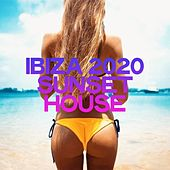 Ibiza 2020 Sunset House by Various Artists
