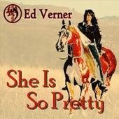 She Is so Pretty de Ed Verner