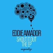 Shout It Out (The EP Edits) von Eddie Amador