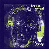 Keep It Unreal von Mr. Scruff