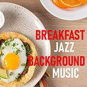 Breakfast Jazz Background Music by Various Artists