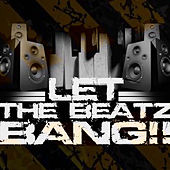 Let the Beatz Bang by Various Artists
