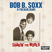 Shakin' The World de Bob B. Soxx and the Blue Jeans