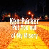 Put You out of My Misery de Ken Parker