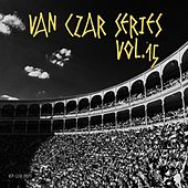 Van Czar Series, Vol. 15 (Compiled & Mixed by Van Czar) von Various Artists