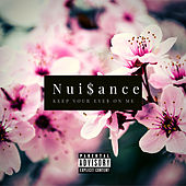 Keep Your Eyes On Me de Nui$ance